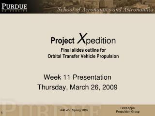 Project  X pedition Final slides outline for  Orbital Transfer Vehicle Propulsion