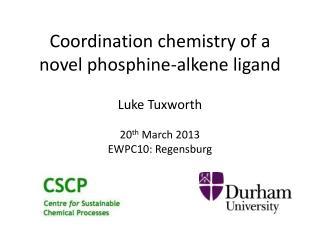 Coordination  chemistry of a novel phosphine-alkene ligand