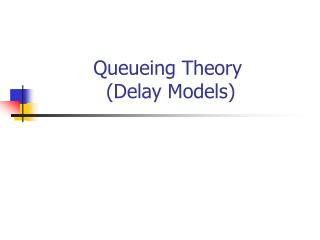 Queueing Theory (Delay Models)