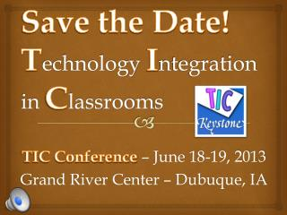 Save the Date! T echnology  I ntegration     in  C lassrooms