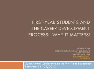 32nd Annual Conference on the First Year Experience February 23 - 26, 2013
