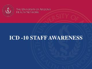 ICD -10  STAFF AWARENESS