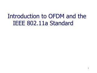 Introduction to OFDM and the IEEE 802.11a Standard