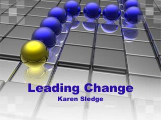 Leading Change Karen Sledge