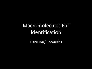 Macromolecules For Identification