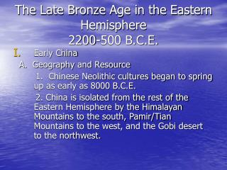 The Late Bronze Age in the Eastern Hemisphere 2200-500 B.C.E.