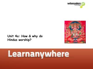 Unit 4a: How  why do Hindus worship at home  in the mandir