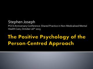 The Positive  P sychology of the Person-Centred Approach