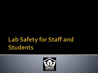 Lab Safety for Staff and Students