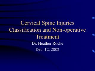 Cervical Spine Injuries Classification and Non-operative Treatment