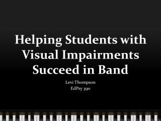 Helping Students with Visual Impairments Succeed in Band
