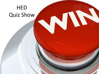 HED Quiz Show