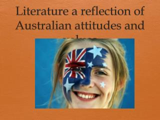 Literature a reflection of Australian attitudes and values