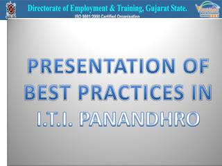 PRESENTATION OF BEST PRACTICES IN  I.T.I. PANANDHRO