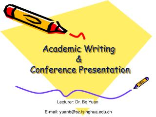 Academic Writing &  Conference Presentation