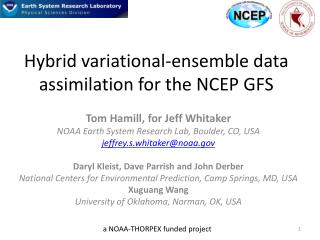 Hybrid variational - e nsemble d ata a ssimilation for the NCEP GFS