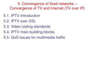 5. Convergence of fixed networks   Convergence of TV and Internet TV over IP