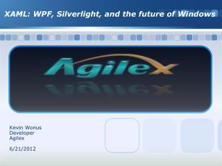 Kevin Wonus Developer Agilex 6/21/2012