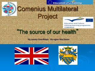"Comenius Multilateral Project "" The source of our health """