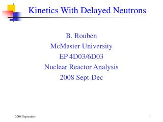 Kinetics With Delayed Neutrons