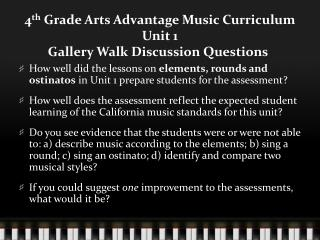 4 th  Grade Arts Advantage Music Curriculum  Unit 1  Gallery Walk Discussion Questions