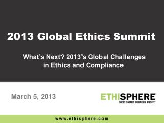 What's Next? 2013's Global Challenges in Ethics and Compliance