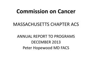 Commission on Cancer MASSACHUSETTS CHAPTER ACS