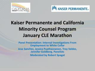 Kaiser  Permanente  and California Minority Counsel  Program January CLE Marathon