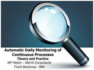 Automatic Daily Monitoring of Continuous Processes Theory and Practice
