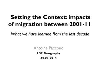 Setting the Context: impacts of migration between 2001-11