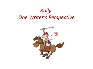 Rally: One Writer's Perspective