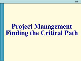 Project Management Finding the Critical Path