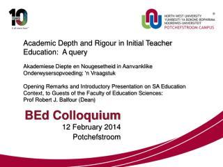 BEd Colloquium 12 February 2014 Potchefstroom