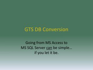 GTS DB Conversion