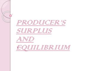 PRODUCERS SURPLUS