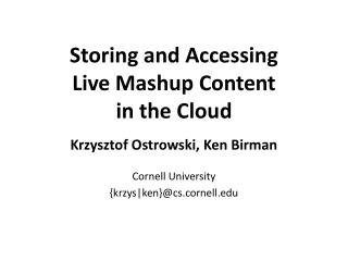 Storing and Accessing  Live  Mashup  Content  in the Cloud