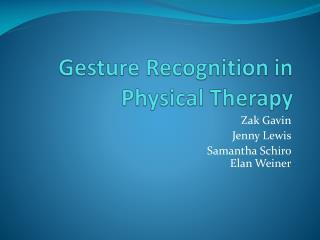 Gesture Recognition in  Physical Therapy