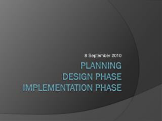 planning   design phase  implementation phase