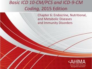 Basic ICD 10-CM/PCS and ICD-9-CM Coding, 2015 Edition