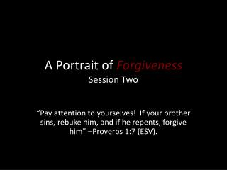 A  Portrait of  Forgiveness Session Two