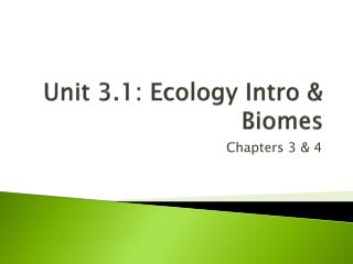 Unit 3.1: Ecology  Intro & Biomes