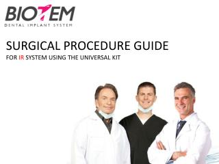 SURGICAL PROCEDURE GUIDE FOR  IR  SYSTEM USING THE UNIVERSAL KIT