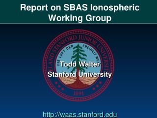 Report on SBAS  Ionospheric  Working Group