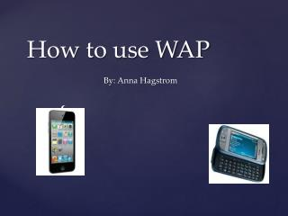 How to use WAP