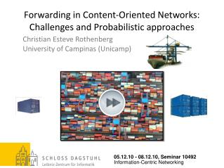 Forwarding in Content-Oriented Networks: Challenges and Probabilistic approaches