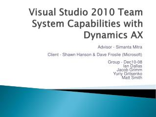 Visual Studio 2010 Team System Capabilities with Dynamics AX