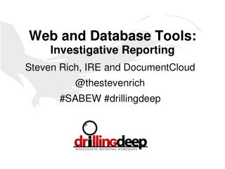 Web and Database Tools : Investigative  Reporting
