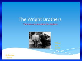 The Wright  B rothers