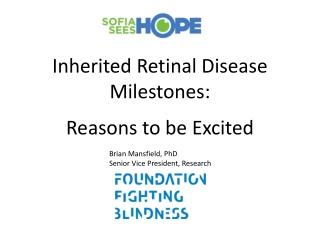 Inherited Retinal Disease Milestones: Reasons to be Excited