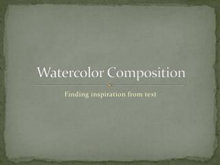 Watercolor Composition
